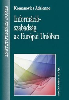 Komanovics Adrienne - Információszabadság az Európai Unióban [antikvár]