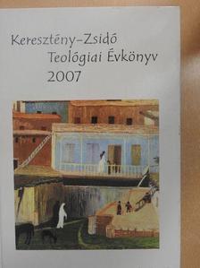 Borsányi Schmidt Ferenc - Keresztény-Zsidó Teológiai Évkönyv 2007 [antikvár]