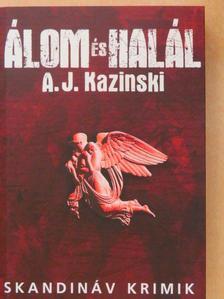 A. J. Kazinski - Álom és halál [antikvár]