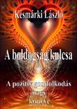 Késmárki László - A boldogság kulcsa