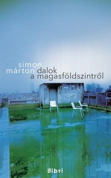 SIMON MÁRTON - Dalok a magasföldszintről [eKönyv: epub, mobi]