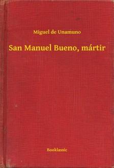 Miguel De Unamuno - San Manuel Bueno, mártir [eKönyv: epub, mobi]