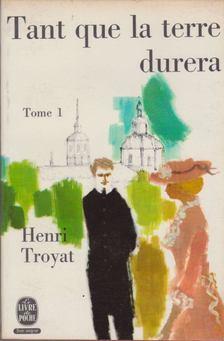 Henri Troyat - Tant que la terre durera I. [antikvár]