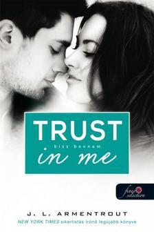 Jennifer Armentrout - Trust in me - Bízz bennem (Várok rád 1.5) - Puha borítós