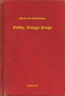 Michel de Montaigne - Próby. Ksiêga druga [eKönyv: epub, mobi]