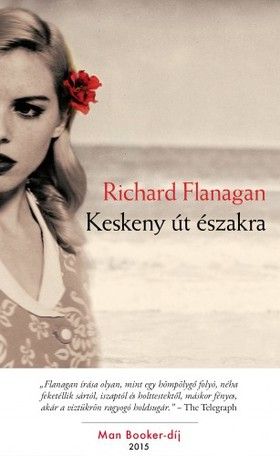 Richard Flanagan - Keskeny út északra [eKönyv: epub, mobi]