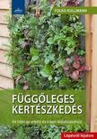 Folko Kullmann - FÜGGŐLEGES KERTÉSZKEDÉS - LÉPÉSRŐL LÉPÉSRE