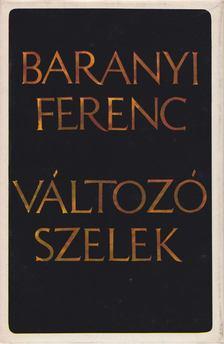 Baranyi Ferenc - Változó szelek [antikvár]