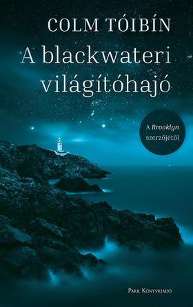 TÓIBÍN, COLM - A blackwateri világítóhajó