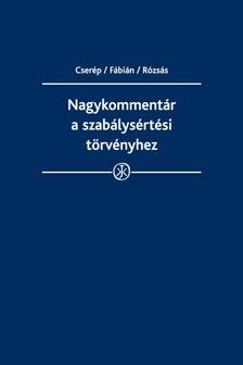 Dr. Cserép Attila - Nagykommentár a szabálysértési törvényhez [eKönyv: epub, mobi]