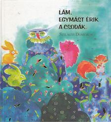 Szilágyi Domokos - Lám, egymást érik a csodák [antikvár]