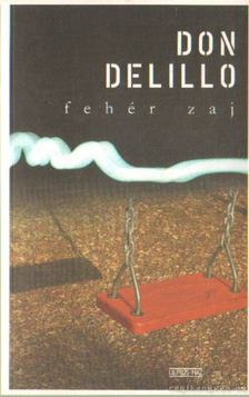 Don DeLillo - Fehér zaj [antikvár]
