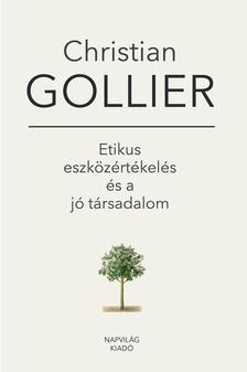 Christian Gollier - Etikus eszközértékelés és a jó társadalom