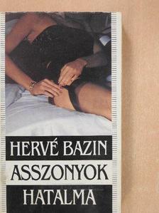 Hervé Bazin - Asszonyok hatalma [antikvár]