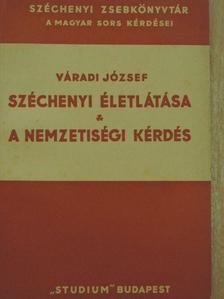 Váradi József - Széchenyi életlátása/A nemzetiségi kérdés [antikvár]