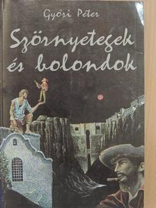 Győri Péter - Szörnyetegek és bolondok [antikvár]