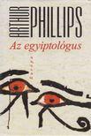 Arthur PHILLIPS - Az egyiptológus [antikvár]