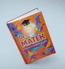 Slánicz Katalin - Dr. Matek - Hasznos segítség a matematika tanulásához 6-14 éveseknek