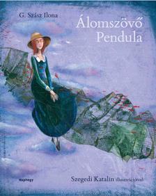 G. Szász Ilona - Álomszövő Pendula