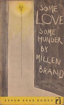 Brand, Millen - Some Love, Some Hunger [antikvár]