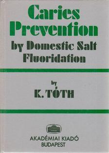 TÓTH KÁLMÁN - Caries Prevention by Domestic Salt Fluoridation [antikvár]