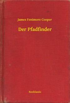 James Fenimore Cooper - Der Pfadfinder [eKönyv: epub, mobi]