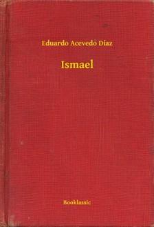 Díaz Eduardo Acevedo - Ismael [eKönyv: epub, mobi]