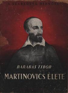 BARABÁS TIBOR - Martinovics élete [antikvár]