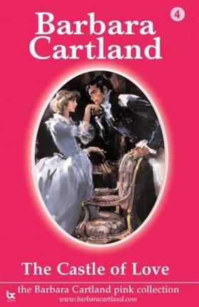 Barbara Cartland - Castle of Love [eKönyv: epub, mobi]