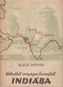 Nagy István - Hetedhét országon keresztül Indiába [antikvár]