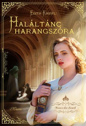 Edith Kneifl - Haláltánc harangszóra - Monarchia Krimik II. ***