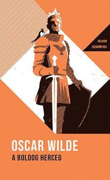 Oscar Wilde - A boldog herceg - Helikon Zsebkönyvek 2.