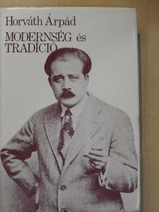 Horváth Árpád - Modernség és tradíció [antikvár]