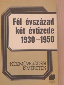 Erdei Ferenc - Fél évszázad két évtizede 1930-1950 [antikvár]
