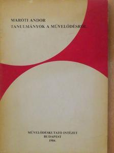 Maróti Andor - Tanulmányok a művelődésről [antikvár]