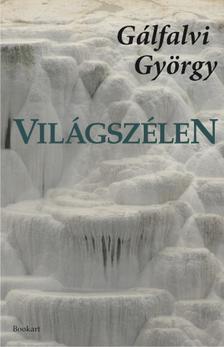 Gálfalvi György - Világszélen