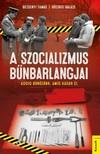 Bezsenyi Tamás - Böcskei Balázs - A szocializmus bűnbarlangjai [eKönyv: epub, mobi]