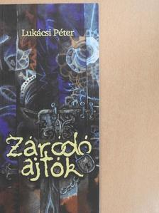 Lukácsi Péter - Záródó ajtók [antikvár]