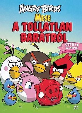 Angry Birds - Mese a tollatlan barátról - Sztella kalandjai