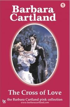 Barbara Cartland - Cross of Love [eKönyv: epub, mobi]