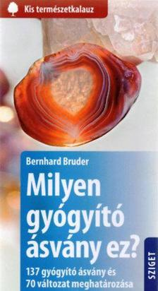 Bernhard Bruder - Milyen gyógyító ásvány ez?