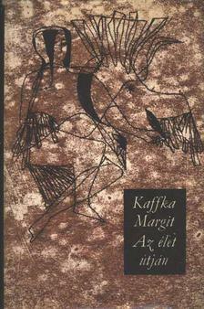 Kaffka Margit - Az élet útján [antikvár]