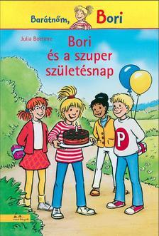 Julia Boehme - Bori és a szuper születésnap - Barátnőm, Bori