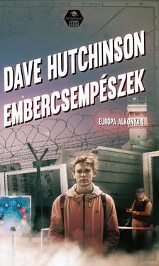 Dave Hutchinson - Embercsempészek