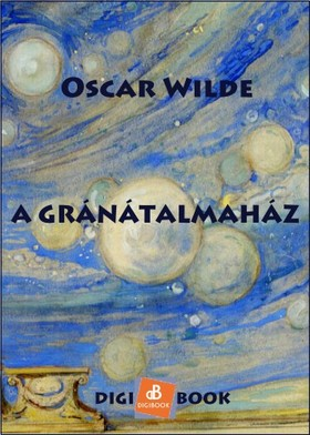Oscar Wilde - A Gránátalmaház