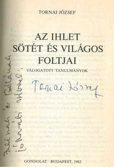Tornai József - Az ihlet sötét és világos foltjai (dedikált) [antikvár]