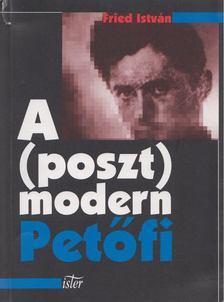 Fried István - A (poszt)modern Petőfi [antikvár]