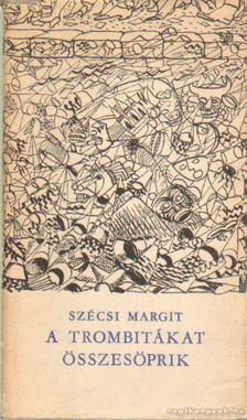 Szécsi Margit - A trombitákat összesöprik [antikvár]