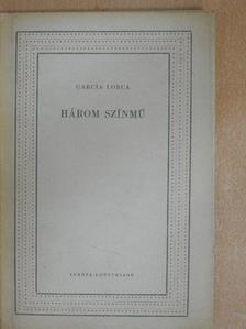 Federico García Lorca - Három színmű [antikvár]