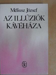 Méliusz József - Az illúziók kávéháza [antikvár]